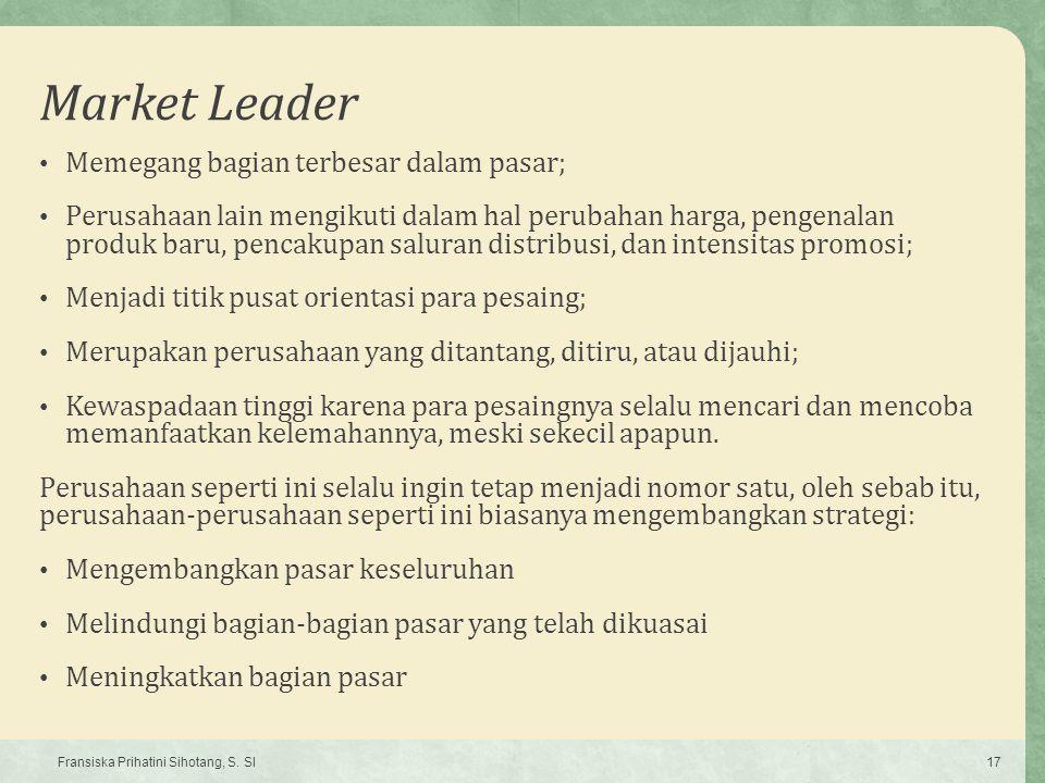 Market Leader Memegang bagian terbesar dalam pasar;