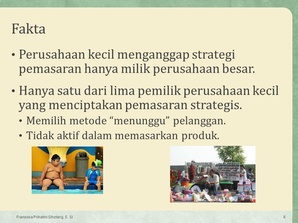 Fakta Perusahaan kecil menganggap strategi pemasaran hanya milik perusahaan besar.