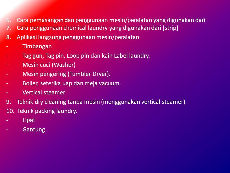 6. Cara pemasangan dan penggunaan mesin/peralatan yang digunakan dari 7.