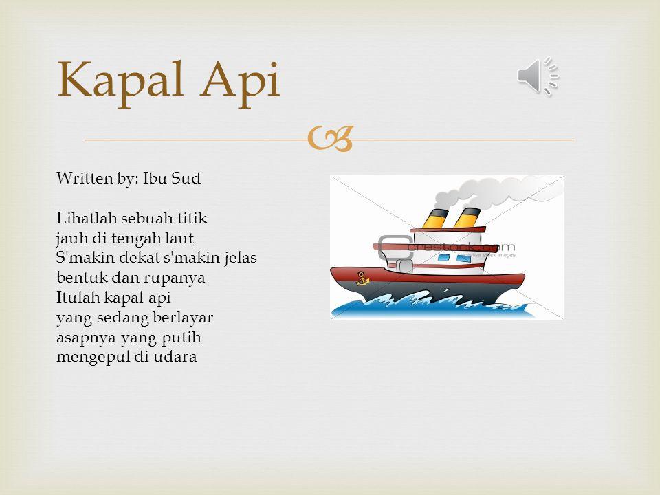 Kapal Api Written by: Ibu Sud Lihatlah sebuah titik