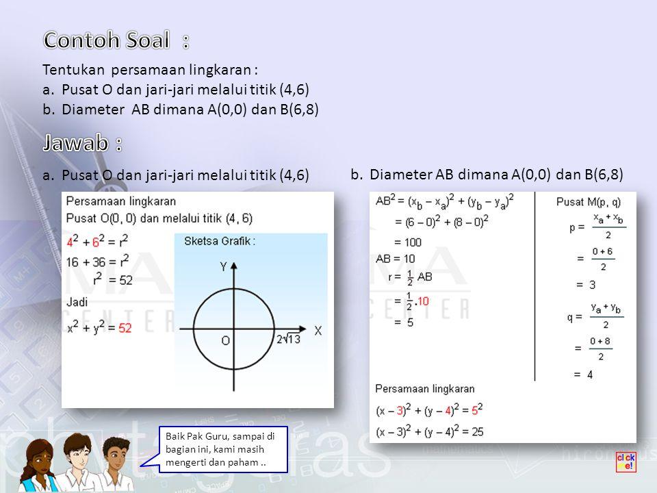 Contoh Soal : Jawab : Tentukan persamaan lingkaran :