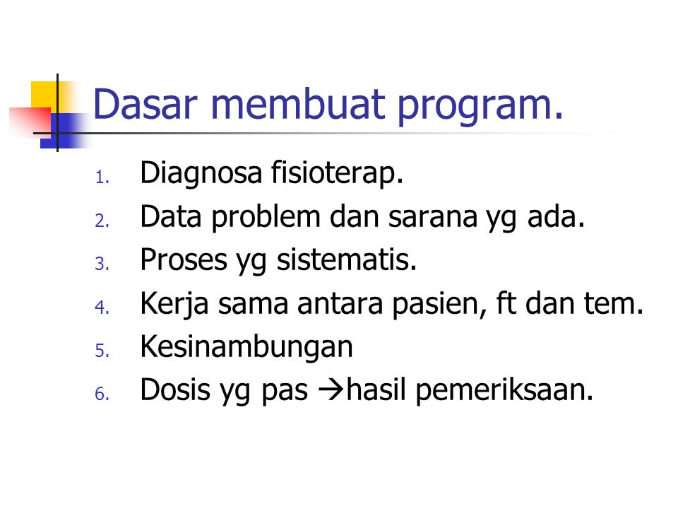 Dasar membuat program. Diagnosa fisioterap.