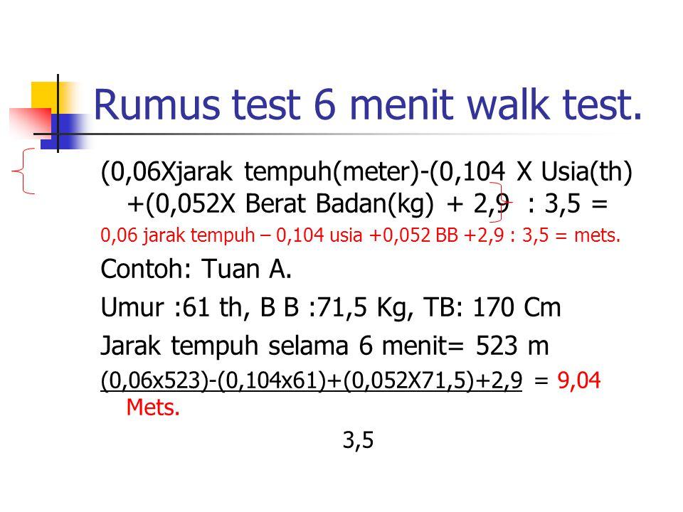 Rumus test 6 menit walk test.