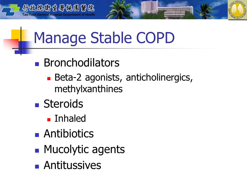 Manage Stable COPD Bronchodilators Steroids Antibiotics