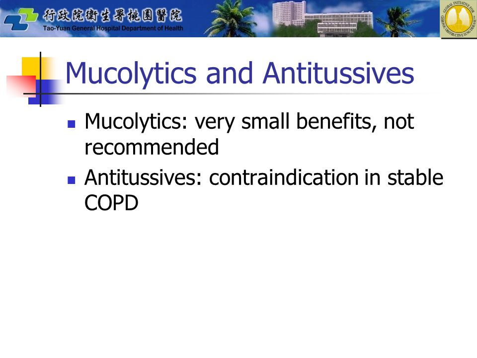 Mucolytics and Antitussives