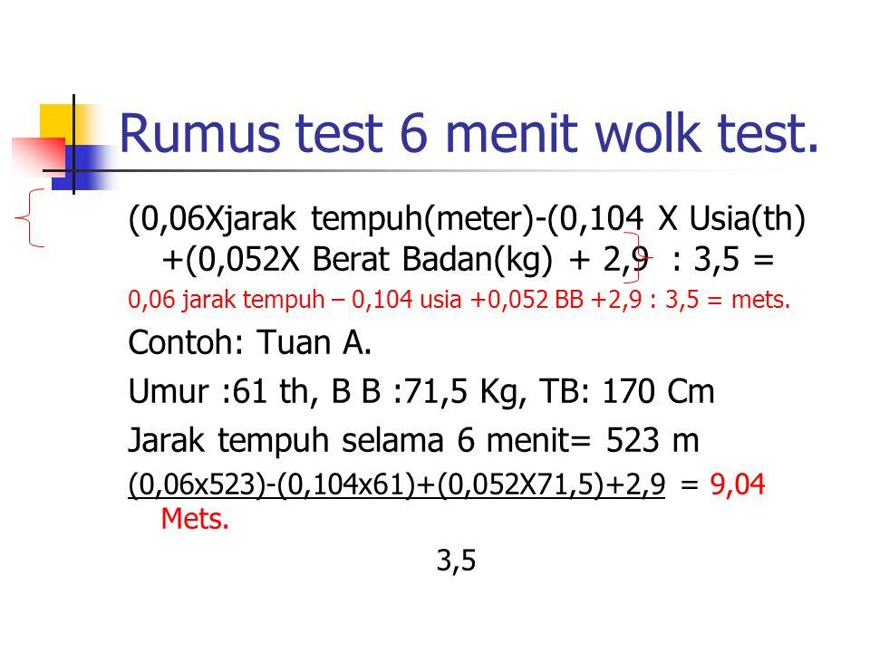 Rumus test 6 menit wolk test.
