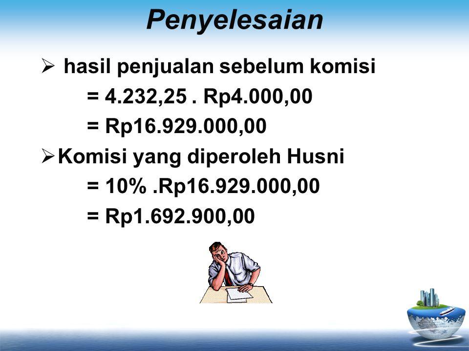 Penyelesaian hasil penjualan sebelum komisi = 4.232,25 . Rp4.000,00