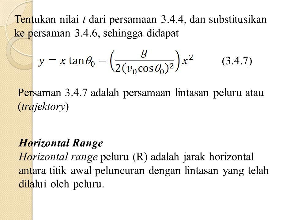 Tentukan nilai t dari persamaan 3.4.4, dan substitusikan