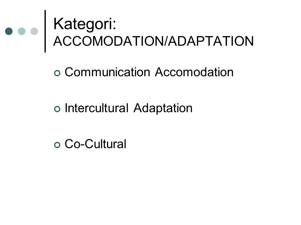 Kategori: ACCOMODATION/ADAPTATION
