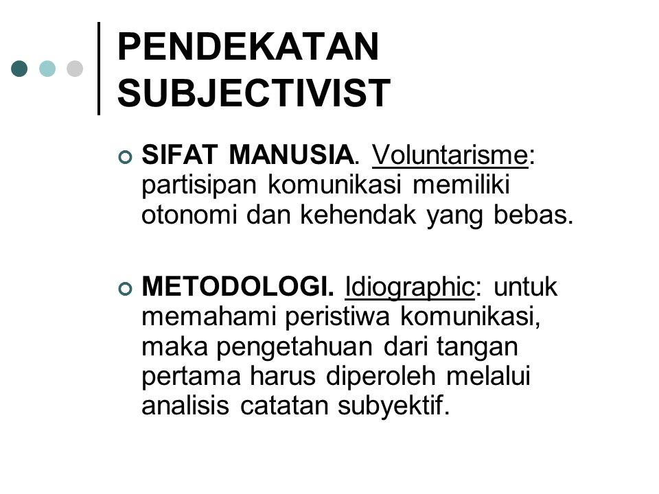 PENDEKATAN SUBJECTIVIST