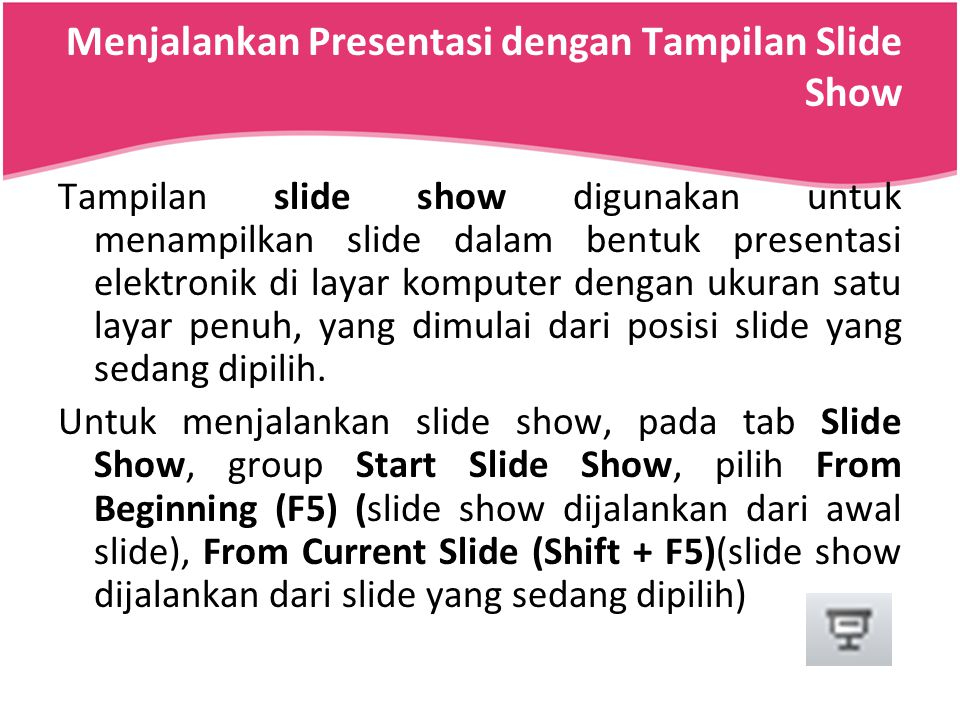 Menjalankan Presentasi dengan Tampilan Slide Show