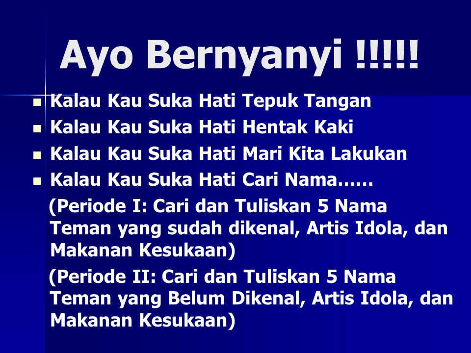 Ayo Bernyanyi !!!!! Kalau Kau Suka Hati Tepuk Tangan