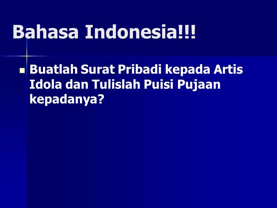 Bahasa Indonesia!!! Buatlah Surat Pribadi kepada Artis Idola dan Tulislah Puisi Pujaan kepadanya