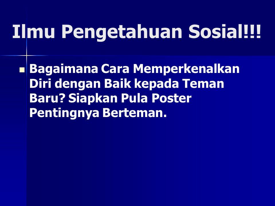 Ilmu Pengetahuan Sosial!!!