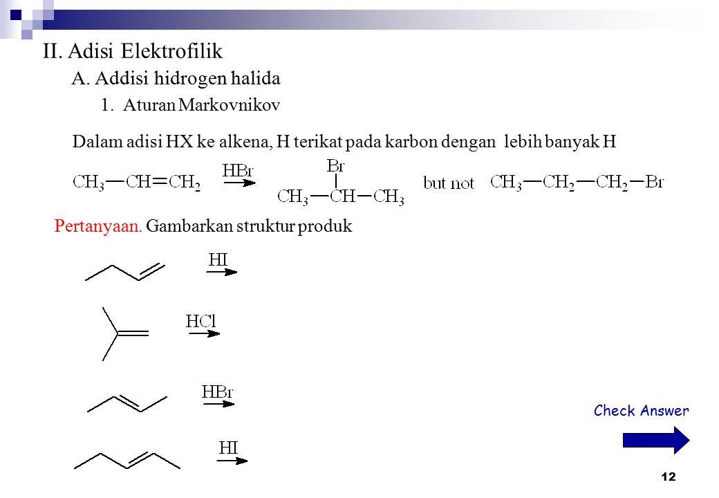 II. Adisi Elektrofilik A. Addisi hidrogen halida 1. Aturan Markovnikov