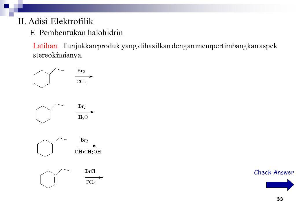 II. Adisi Elektrofilik E. Pembentukan halohidrin