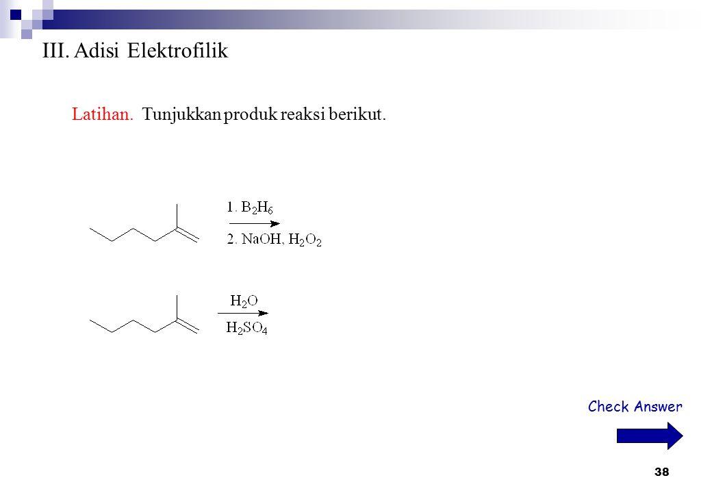 III. Adisi Elektrofilik