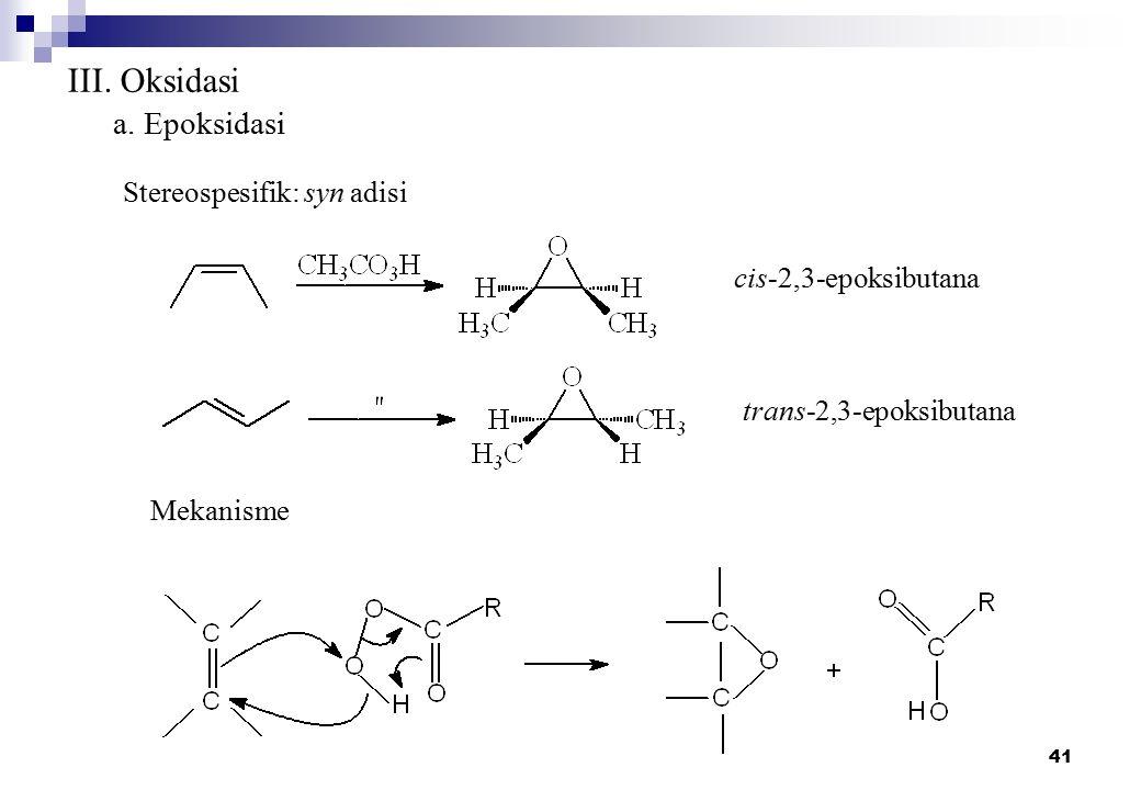 III. Oksidasi a. Epoksidasi Stereospesifik: syn adisi