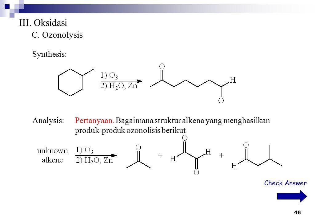 III. Oksidasi C. Ozonolysis Synthesis: Analysis: