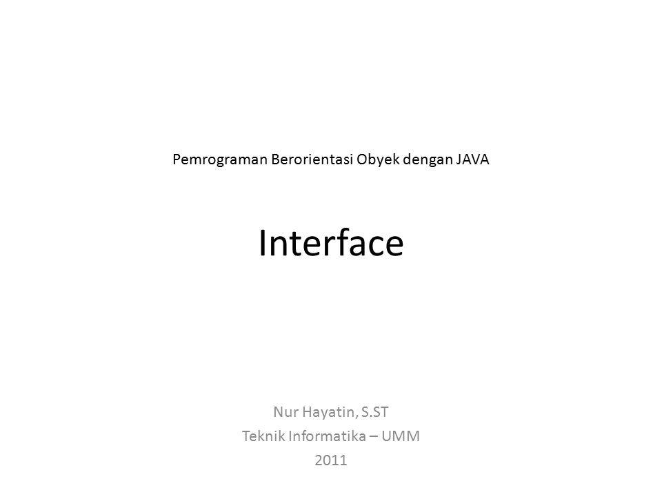 Pemrograman Berorientasi Obyek dengan JAVA Interface