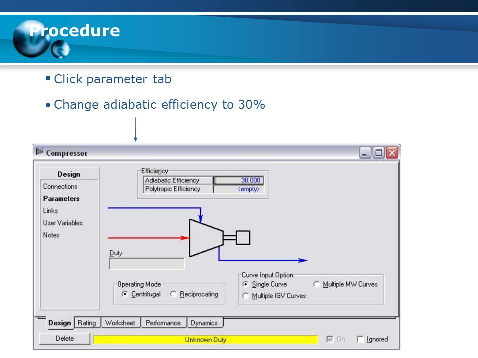 Procedure Click parameter tab Change adiabatic efficiency to 30%