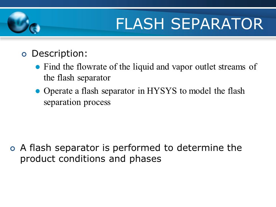 FLASH SEPARATOR Description: