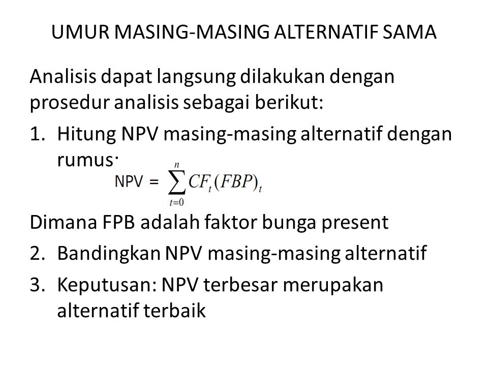 UMUR MASING-MASING ALTERNATIF SAMA