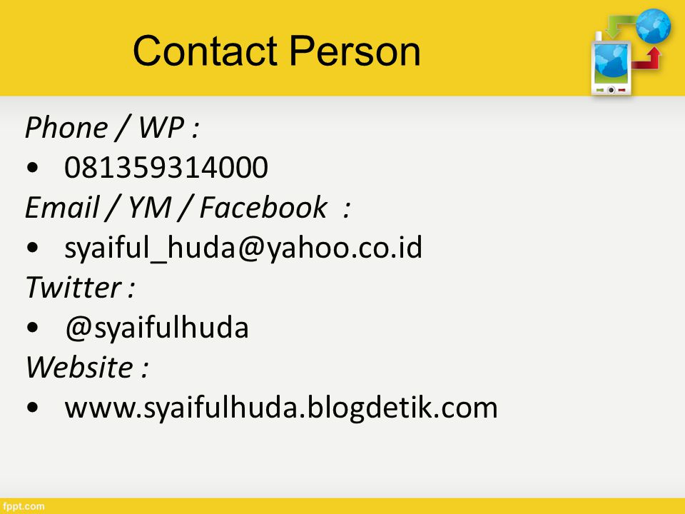 Contact Person Phone / WP : 081359314000 Email / YM / Facebook :