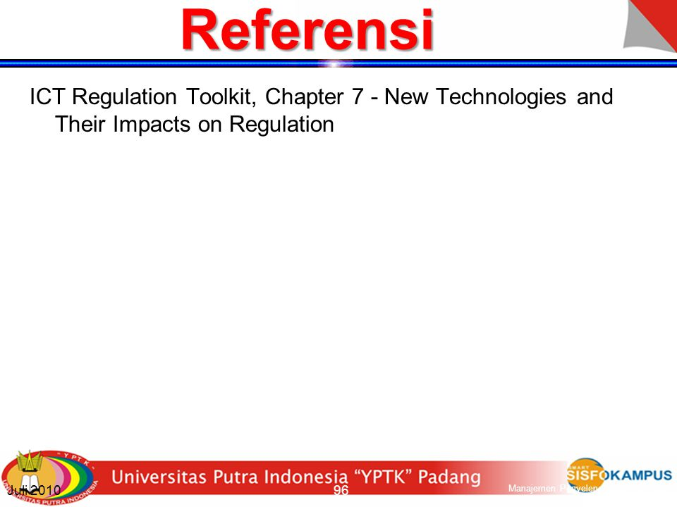 Referensi ICT Regulation Toolkit, Chapter 7 - New Technologies and Their Impacts on Regulation. Juli 2010.