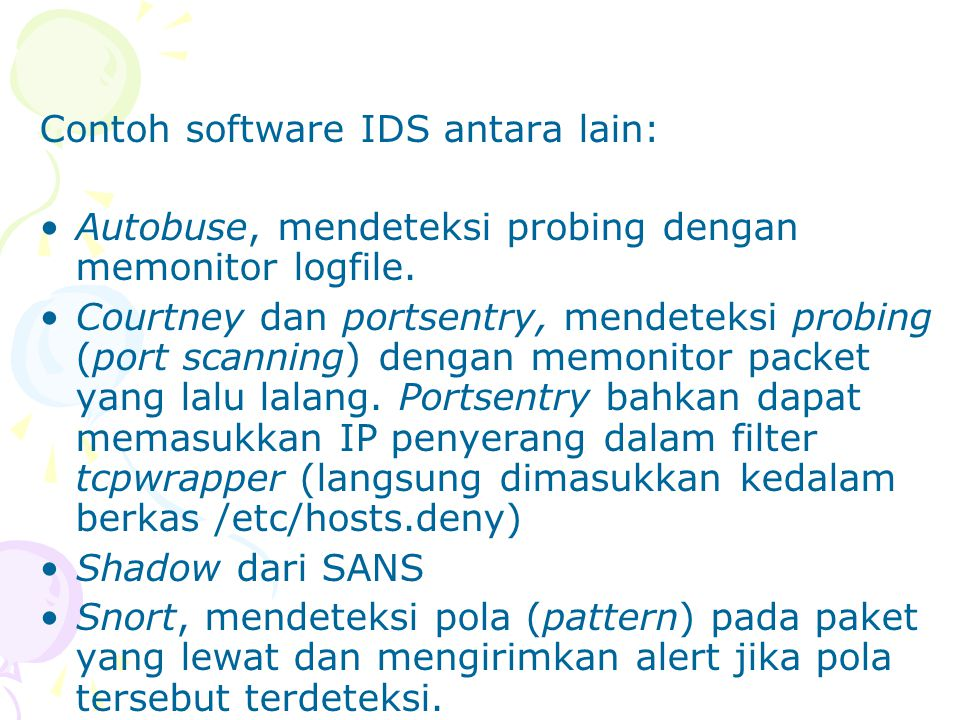 Contoh software IDS antara lain: