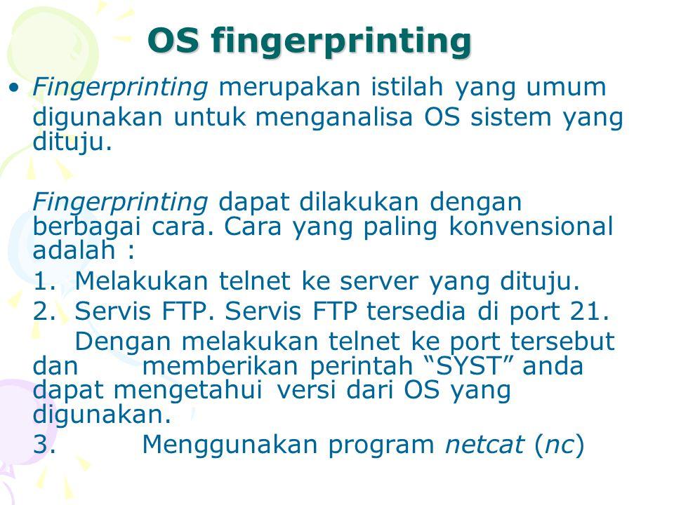 OS fingerprinting Fingerprinting merupakan istilah yang umum