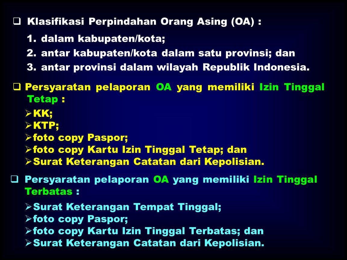 Klasifikasi Perpindahan Orang Asing (OA) :