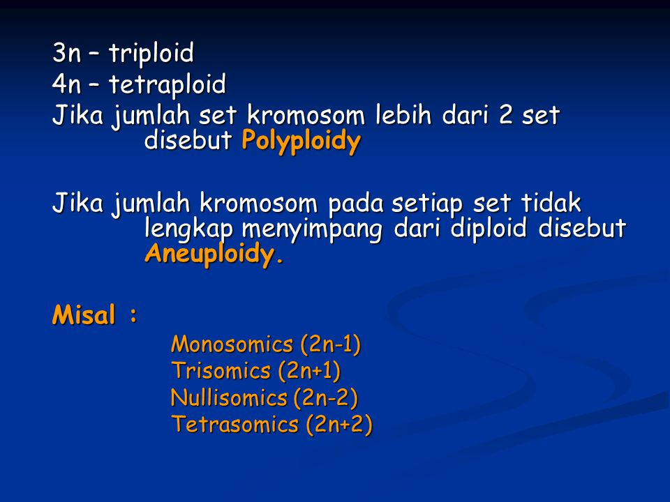 Jika jumlah set kromosom lebih dari 2 set disebut Polyploidy