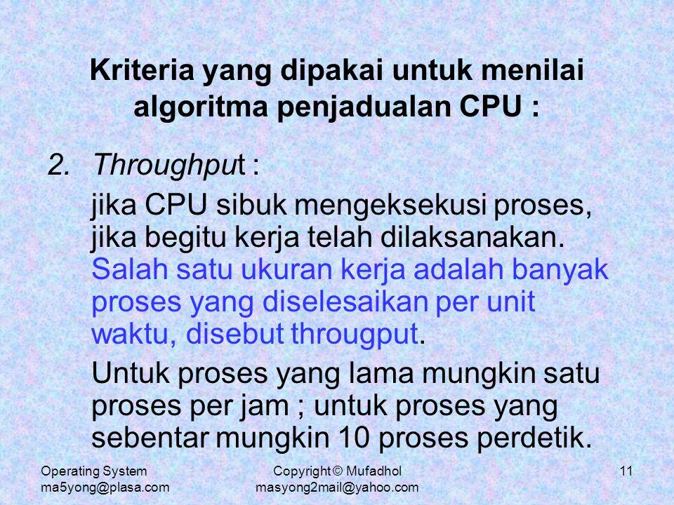 Kriteria yang dipakai untuk menilai algoritma penjadualan CPU :