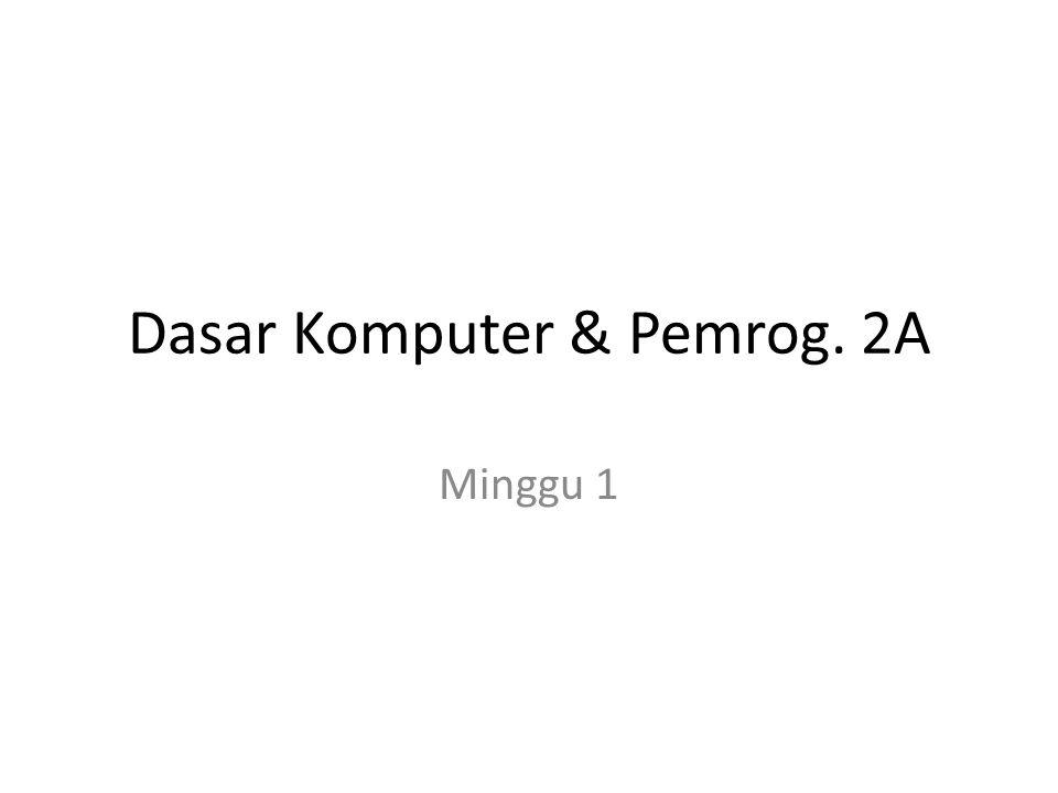 Dasar Komputer & Pemrog. 2A