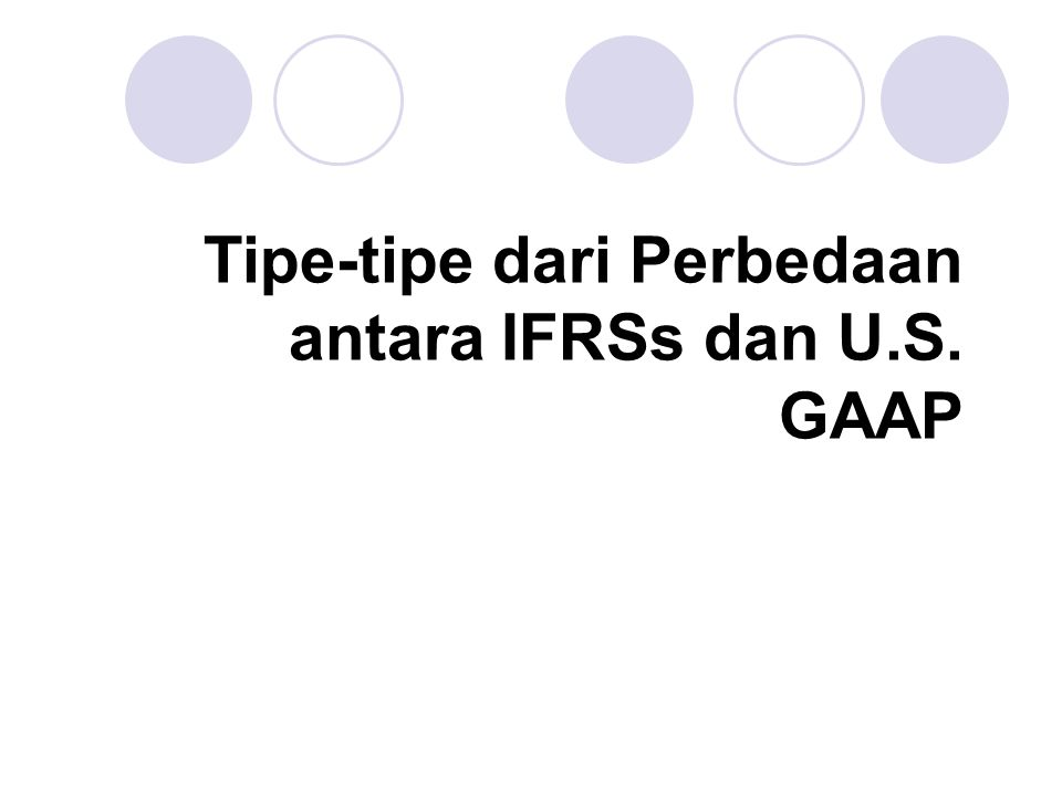 Tipe-tipe dari Perbedaan antara IFRSs dan U.S. GAAP