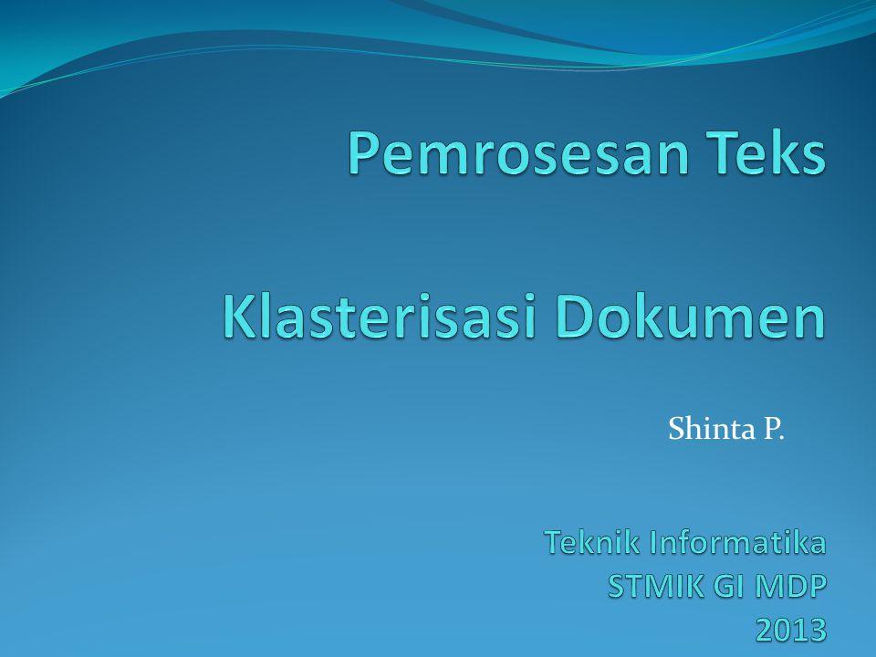 Pemrosesan Teks Klasterisasi Dokumen Teknik Informatika STMIK GI MDP 2013
