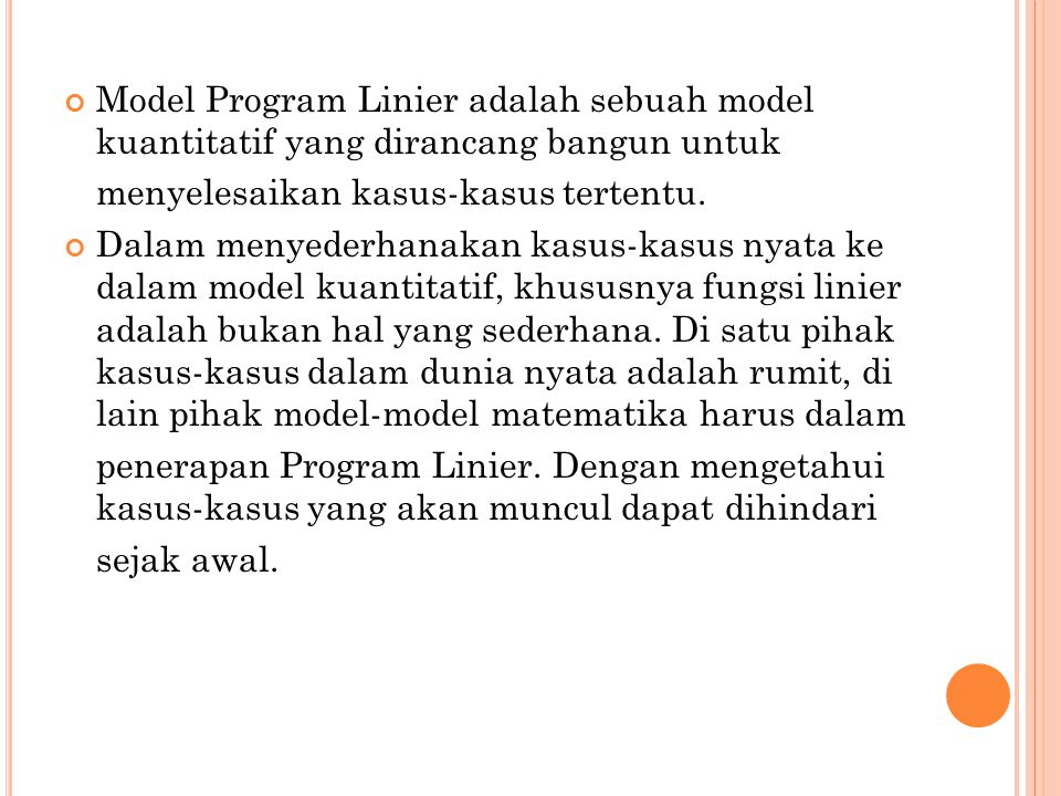 Model Program Linier adalah sebuah model kuantitatif yang dirancang bangun untuk