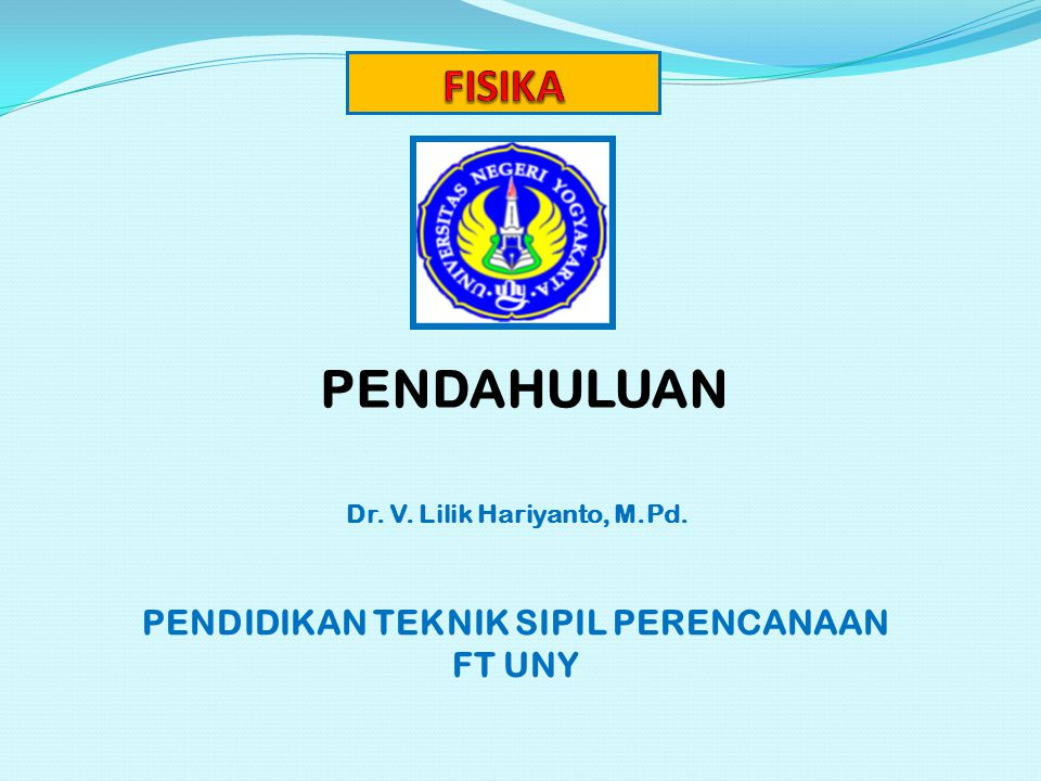 Dr. V. Lilik Hariyanto, M.Pd. PENDIDIKAN TEKNIK SIPIL PERENCANAAN