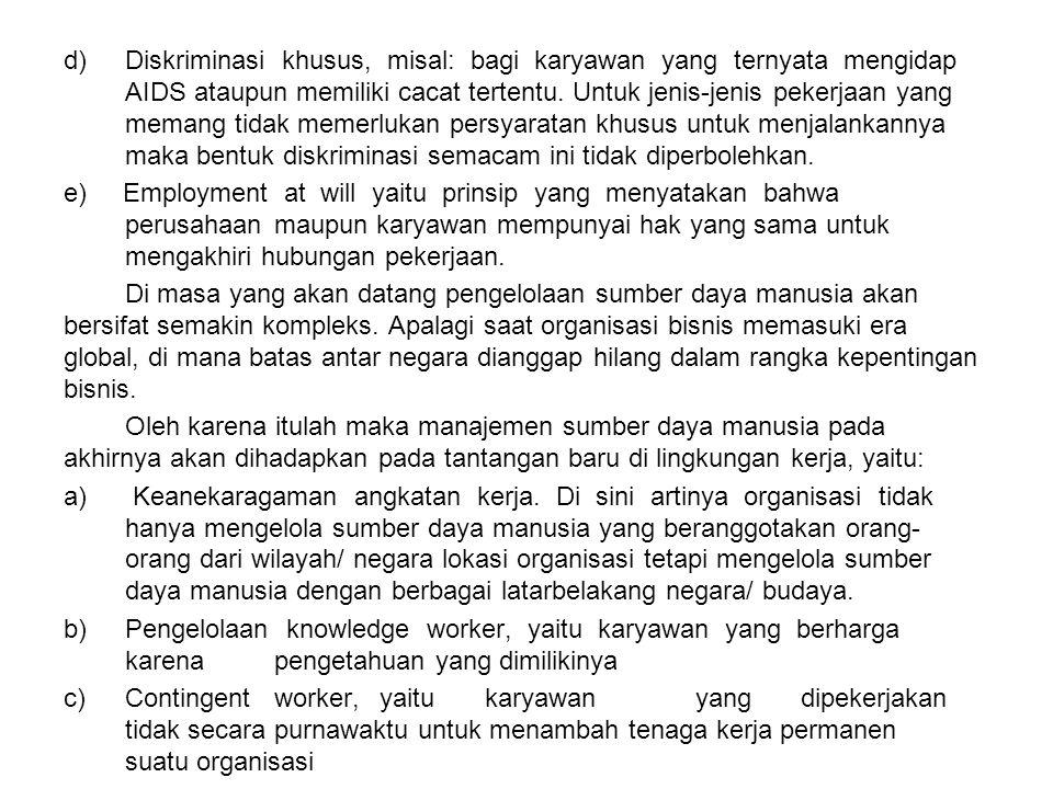 d). Diskriminasi khusus, misal: bagi karyawan yang ternyata mengidap