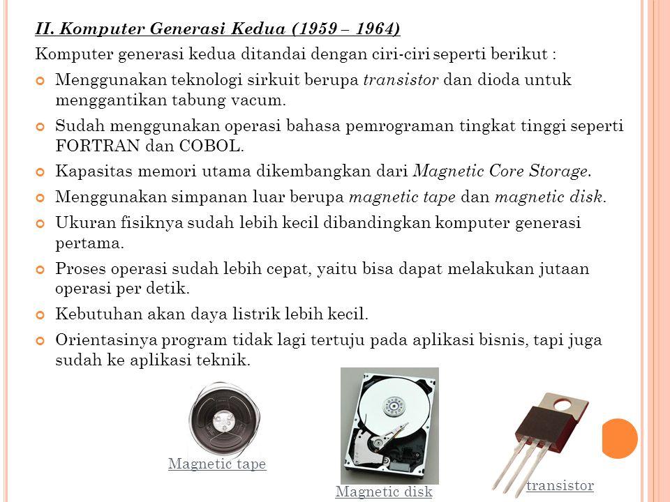 II. Komputer Generasi Kedua (1959 – 1964)