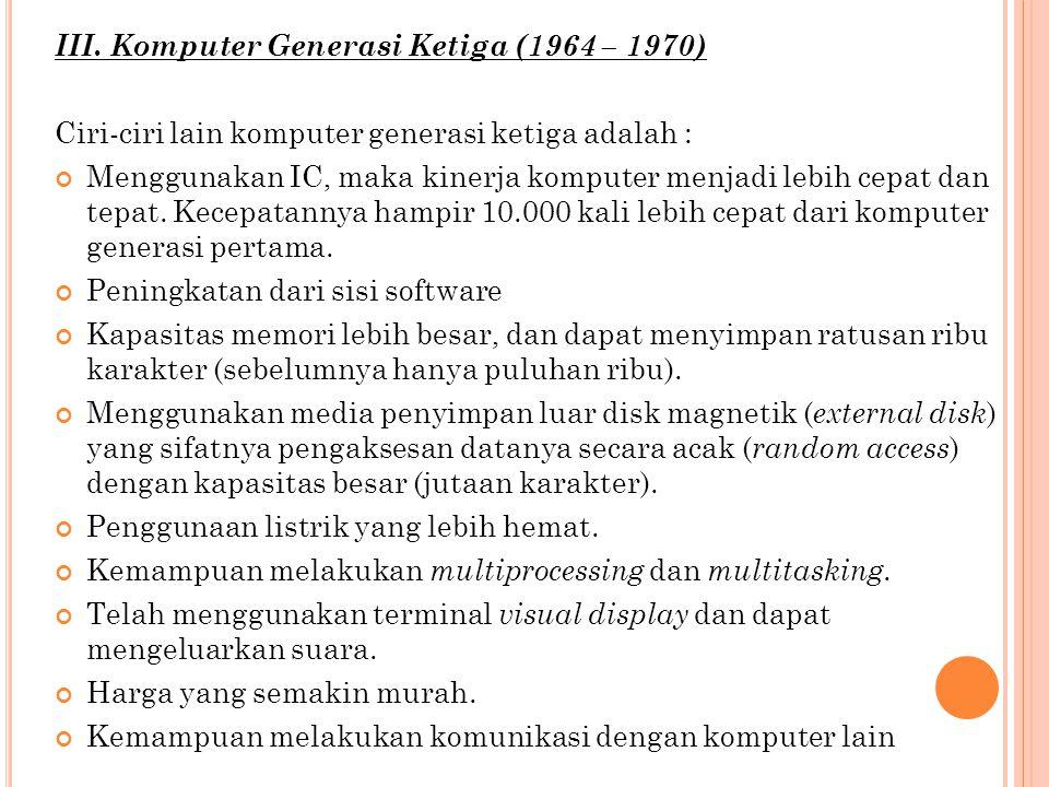 III. Komputer Generasi Ketiga (1964 – 1970)