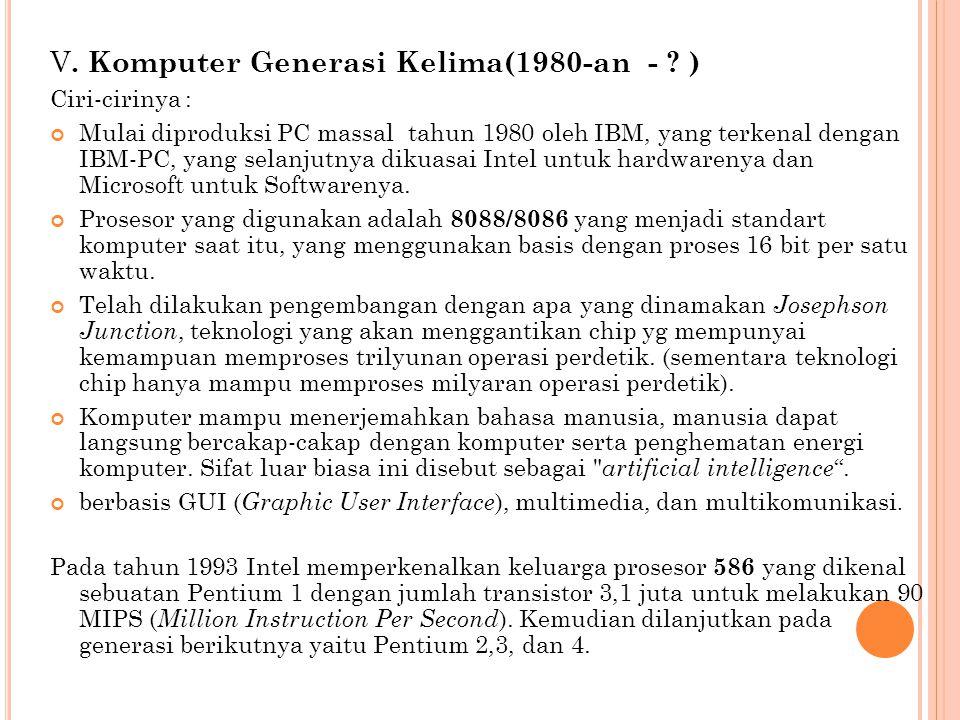 V. Komputer Generasi Kelima(1980-an - )