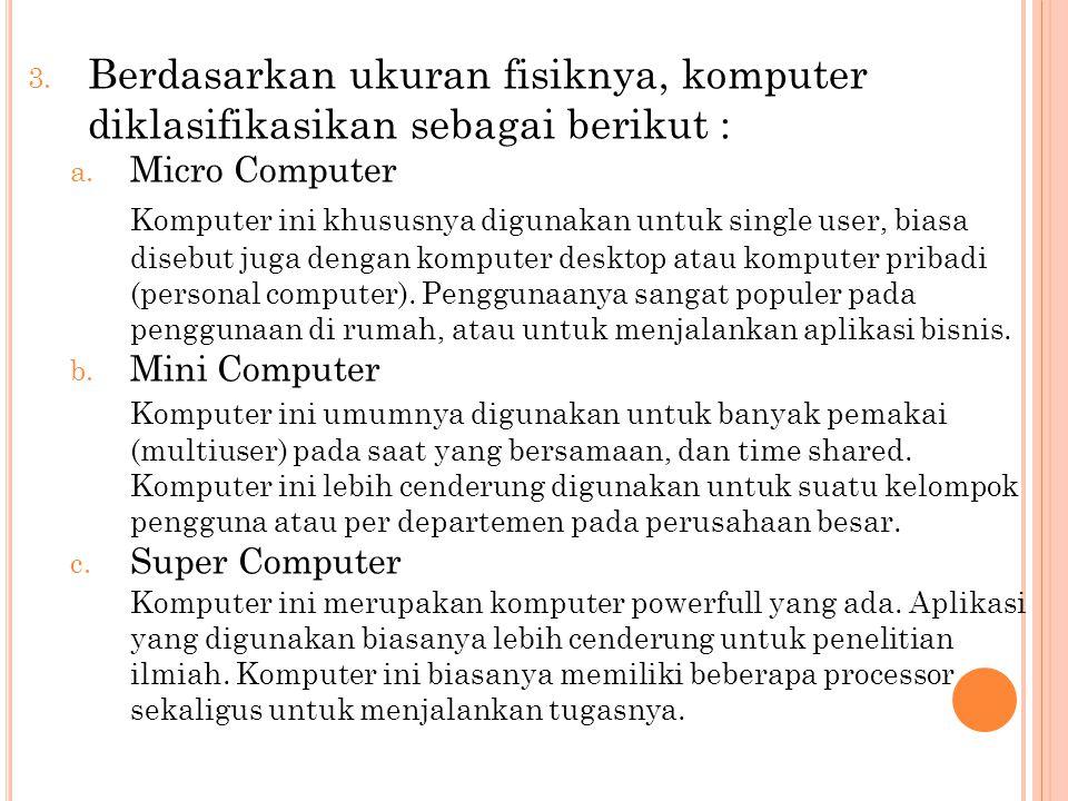 Berdasarkan ukuran fisiknya, komputer diklasifikasikan sebagai berikut :
