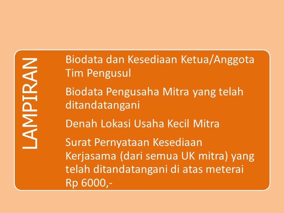 LAMPIRAN Biodata dan Kesediaan Ketua/Anggota Tim Pengusul. Biodata Pengusaha Mitra yang telah ditandatangani.