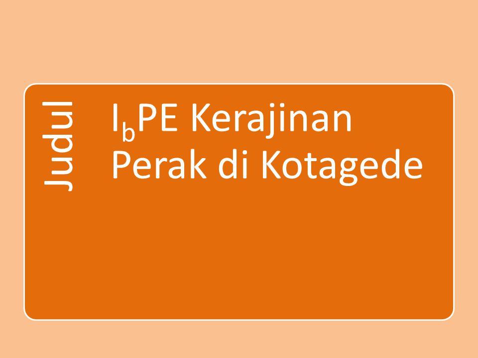 Judul IbPE Kerajinan Perak di Kotagede