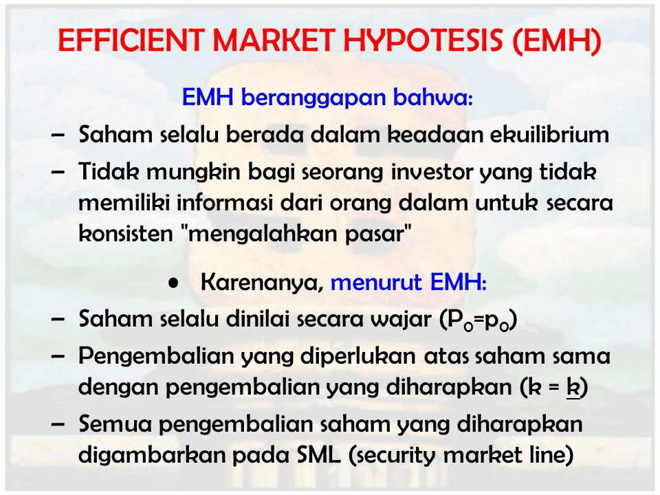 EFFICIENT MARKET HYPOTESIS (EMH)