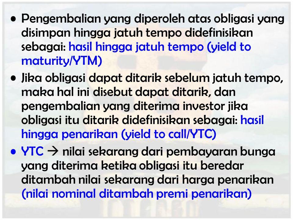 Pengembalian yang diperoleh atas obligasi yang disimpan hingga jatuh tempo didefinisikan sebagai: hasil hingga jatuh tempo (yield to maturity/YTM)