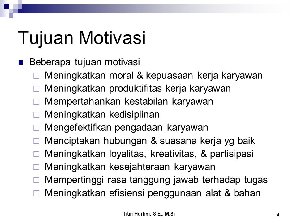 Tujuan Motivasi Beberapa tujuan motivasi