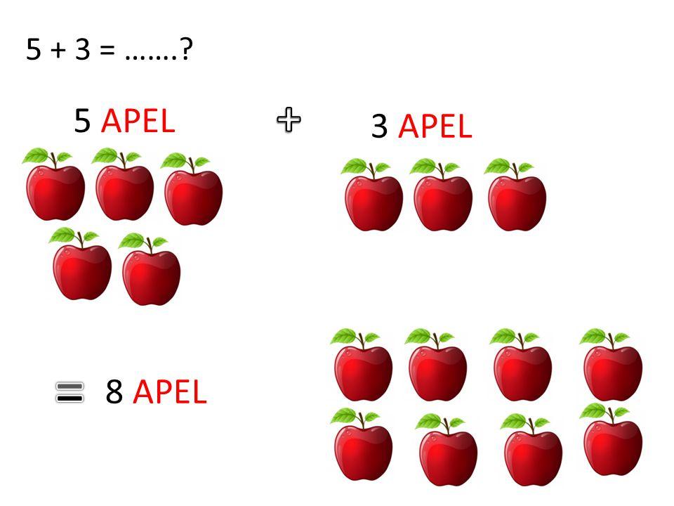 5 + 3 = ……. + 5 APEL 3 APEL = 8 APEL